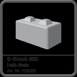 S-Block 600 Halb-Stein